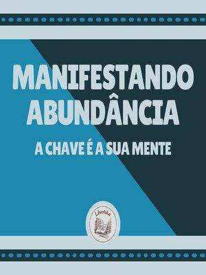 cover image of Manifestando Abundância