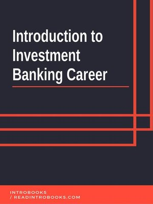 cover image of Introduction to Investment Banking Career