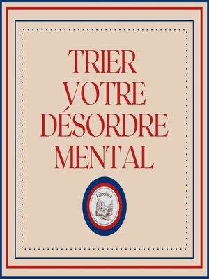 cover image of Trier Votre Désordre Mental