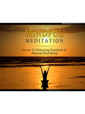 cover image of Mindful Meditation Mastery--Secrets to Enhancing Emotional and Physical Wellbeing