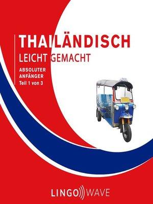 cover image of Thailändisch Leicht Gemacht--Absoluter Anfänger--Teil 1 von 3