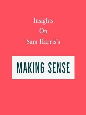 cover image of Insights on Sam Harris's Making Sense