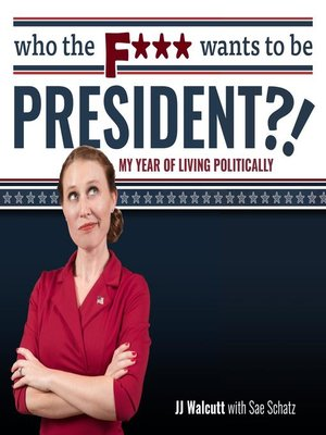 cover image of Who the F*** Wants to be President?!