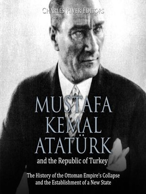 cover image of Mustafa Kemal Atatürk and the Republic of Turkey