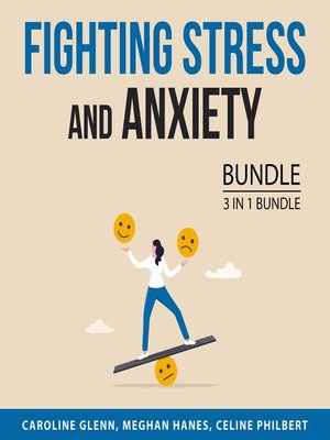cover image of Fighting Stress and Anxiety Bundle, 3 in 1 Bundle