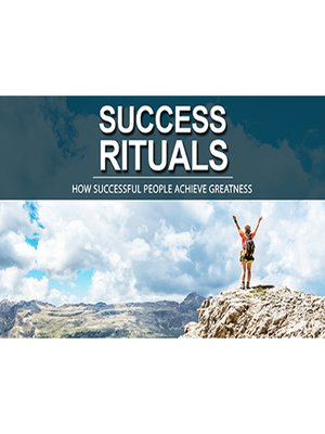 cover image of Success Rituals--Use Empowering Success Rituals to Conquer your Fears and Progress on your Journey of Prosperity