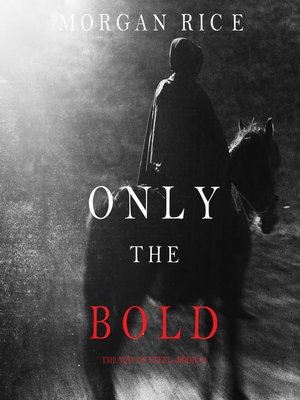 cover image of Only the Bold (The Way of Steel, Book #4)