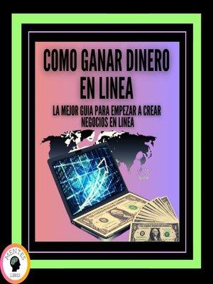 cover image of Como Ganar Dinero en Linea