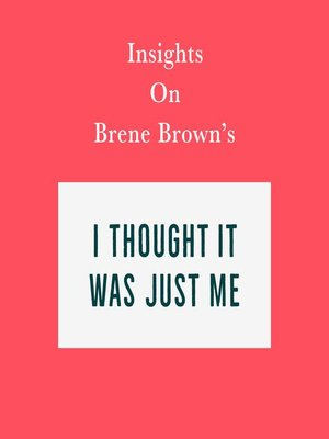 cover image of Insights on Brene Brown's I Thought It Was Just Me (but it isn't)