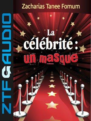 cover image of La Célébrité