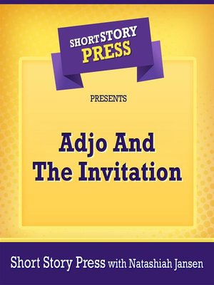 cover image of Short Story Press Presents Adjo and the Invitation