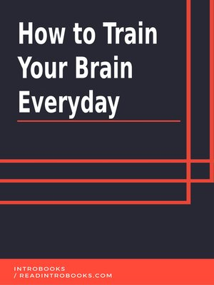 cover image of How to Train Your Brain Everyday