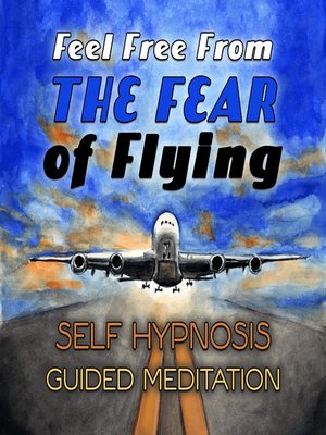 cover image of Feel Free From the Fear of Flying
