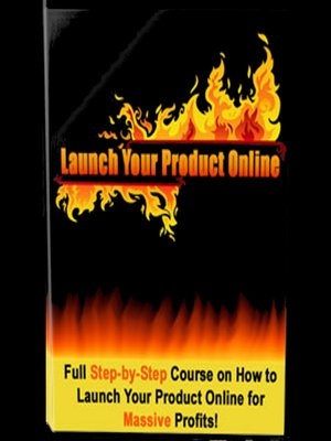 cover image of Launch Your Product Online--How to Profit Online