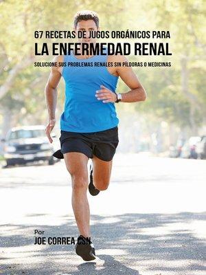 cover image of 67 Recetas de Jugos Orgánicos Para la Enfermedad Renal
