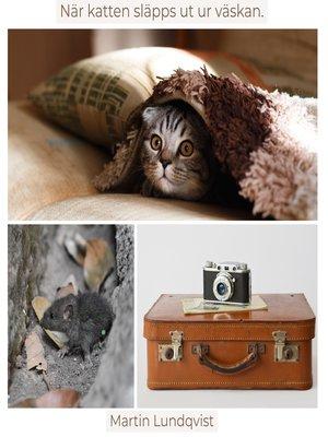 cover image of När katten släpps ut ur väskan.