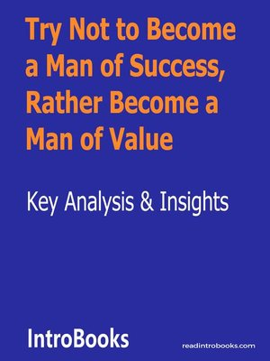 cover image of Try Not to Become a Man of Success, Rather Become a Man of Value