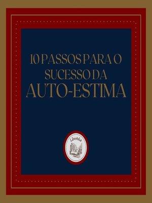 cover image of 10 Passos para o Sucesso da Auto-Estima