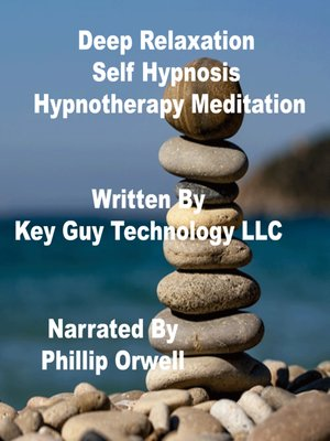 cover image of Deep Relaxation Self Hypnosis Hypnotherapy Meditation