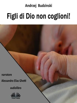 cover image of Figli Di Dio! Non Coglioni!