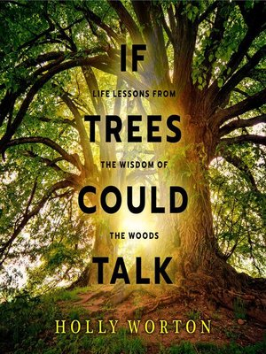 cover image of If Trees Could Talk