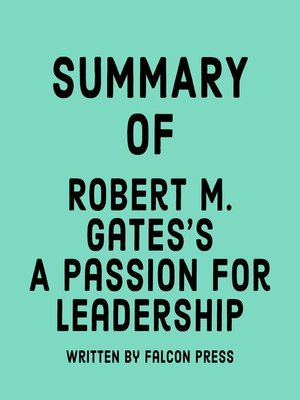 cover image of Summary of Robert Gates's a Passion for Leadership