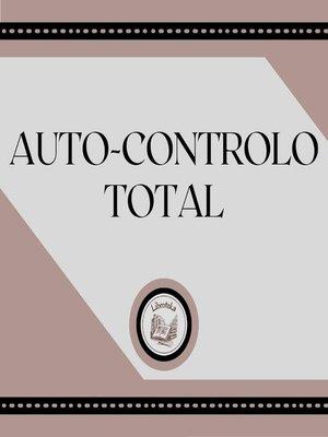 cover image of Auto-Controlo Total
