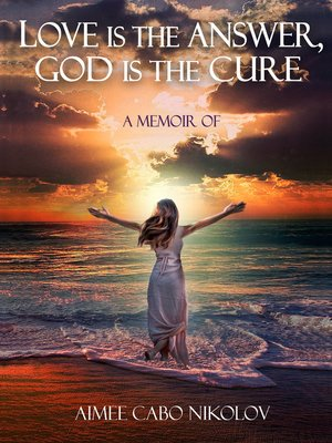 cover image of Love is the Answer God is the Cure