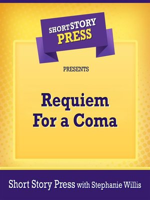 cover image of Short Story Press Presents Requiem For a Coma