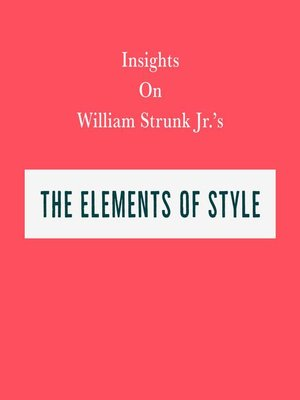cover image of Insights on William Strunk Jr's the Elements of Style