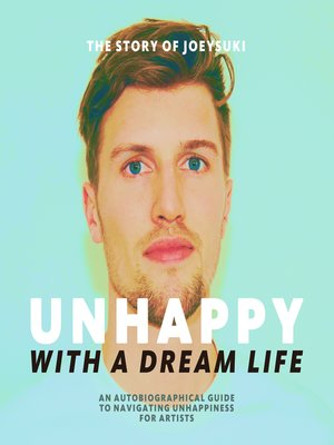 cover image of Unhappy With a Dream Life