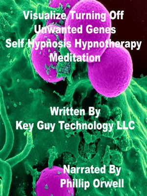 cover image of Visualize Turning Off Unwanted Genes Self Hypnosis Hypnotherapy Meditation