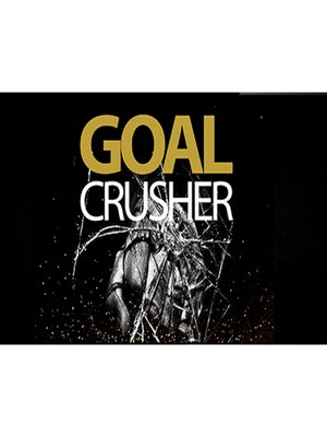 cover image of Goal Crusher PRO--Create and Achieve Any Goal