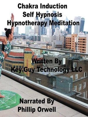 cover image of Chakra Induction Self Hypnosis Hypnotherapy Meditation