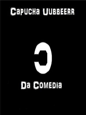 cover image of Capucha Uubbbeerr Da Comedia