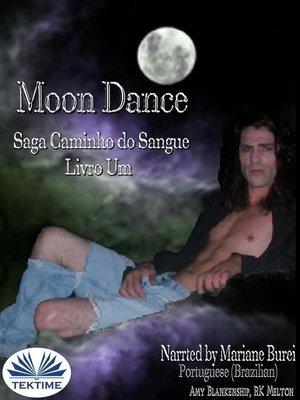 cover image of Moon Dance (Caminho do Sangue Livro Um)