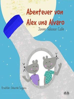 cover image of Die Abenteuer von Alex und Alvaro