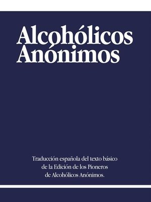 cover image of Alcoholicos Anonimos [Alcoholics Anonymous]
