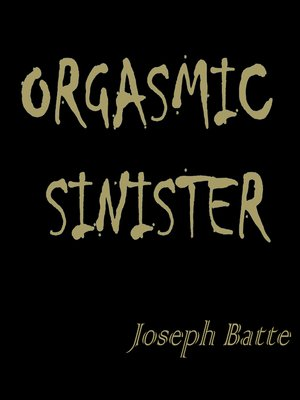 cover image of Orgasmic Sinister