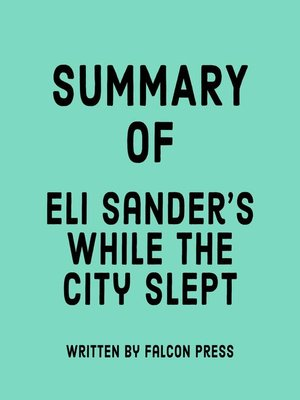 cover image of Summary of Eli Sanders's While the City Slept