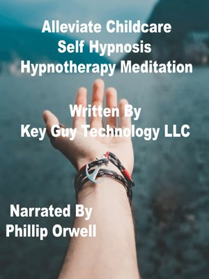 cover image of Alleviate Childcare Self Hypnosis Hypnotherapy Meditation