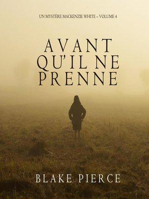 cover image of Avant qu'il ne prenne