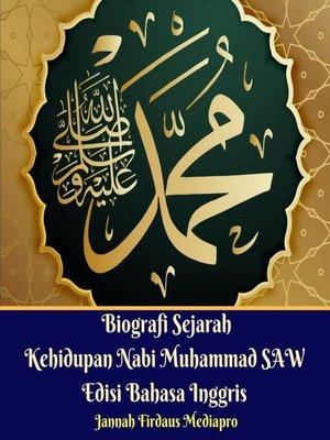 cover image of Biografi Sejarah Kehidupan Nabi Muhammad SAW Edisi Bahasa Inggris