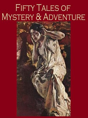 cover image of Fifty Tales of Mystery and Adventure