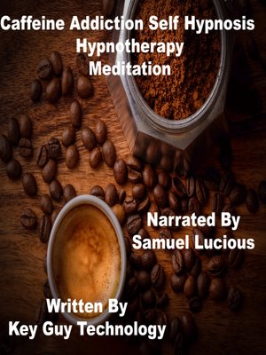 cover image of Caffeine Addiction Self Hypnosis Hypnotherapy Meditation
