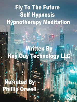 cover image of Fly to the Future Power of Intention Self Hypnosis Hypnotherapy Meditation