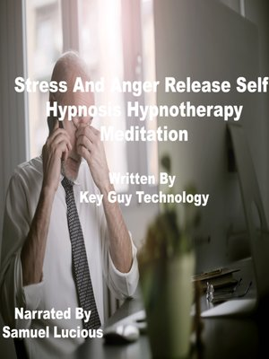 cover image of Stress and Anger Release Self Hypnosis Hypnotherapy Meditation