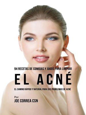 cover image of 94 Recetas De Comidas y Jugos Para Limpiar El Acné