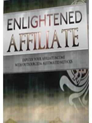 cover image of Enlightened Affiliate Internet Marketing Master Course