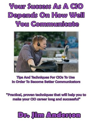 cover image of Your Success as a CIO Depends On How Well You Communicate